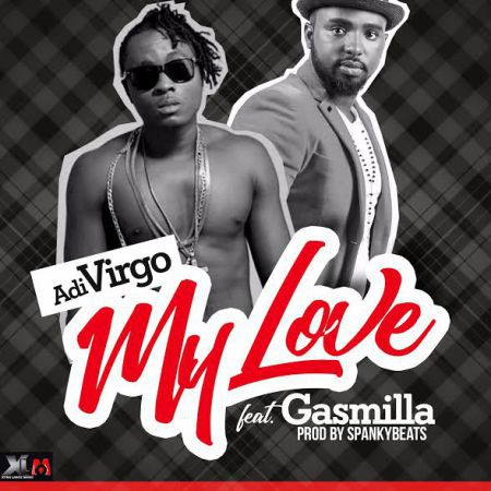 Adi-Virgo-My-Love-Fea.-Gasmilla-Prod.-By-Spanky
