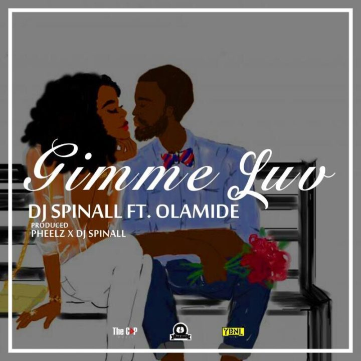 DJ_SPINALL_ft_Olamide_-_Gimmie_Luv-720x720