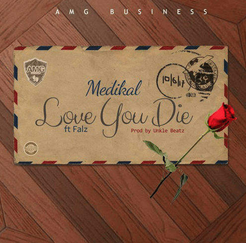 Medikal – Love You Die ft Falz (Prod By Unkle Beatz)