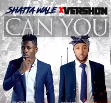 Vershon ft. Shatta Wale - Can You _