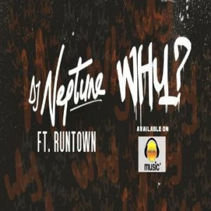 DJ_Neptune_Why_ft__Runtown