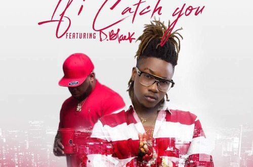 Dahlin Gage ft. D-Black – If I Catch You