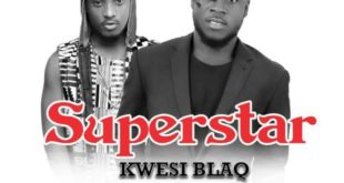 Kwesi-Blaq-ft-Epixode-SuperStar-Prod.by-Eyoh-Soundboy