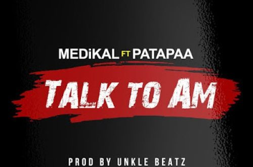 Medikal ft. Patapaa – Talk To Am