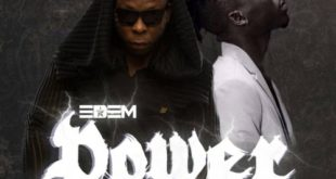 Edem feat Stonebwoy – Power (Prod. by Masta Garzy)