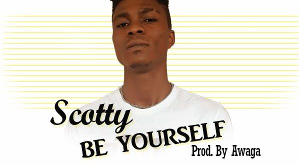 Scotty - Be Yourself (Prod. by Awaga)