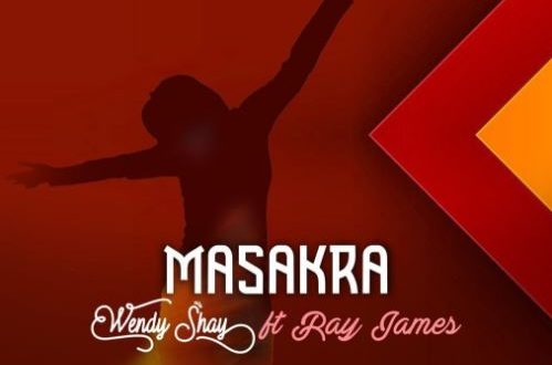 Wendy Shay - Masakra ft. Ray James