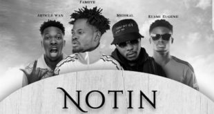 Fameye – Notin I Get (Remix) Ft. Article Wan x Medikal x Kuami Eugene